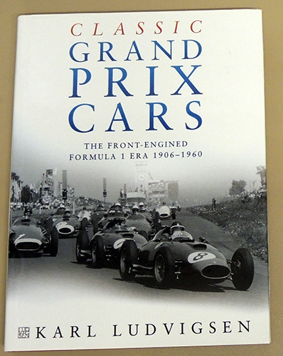 Image for Classic Grand Prix Cars: The Front-engined Formula 1 Era, 1906 - 1960