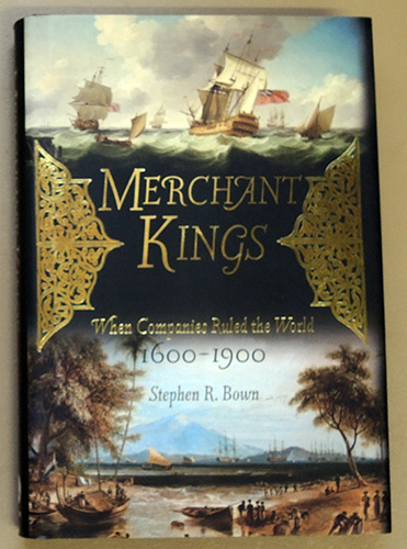 Image for Merchant Kings: When Companies Ruled the World 1600 - 1900