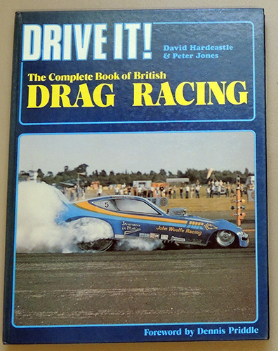 Image for Drive It! The Complete Book of British Drag Racing (F290)
