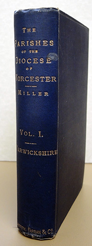Image for The Parishes of the Diocese of Worcester in Two Volumes with a Map. Volume I Only: The Parishes of Warwickshire