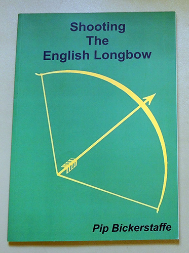 Image for Shooting the English Longbow: A Comprehensive Guide to Shooting Traditional Archery Equipment for Target Archery, Field Archery, Clout Archery and Heavy Bows