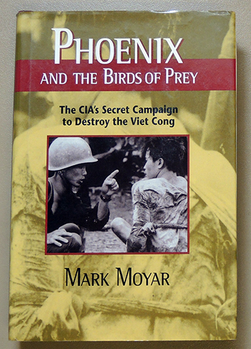Image for Phoenix and the Birds of Prey: The CIA's Secret Campaign to Destroy the Viet Cong