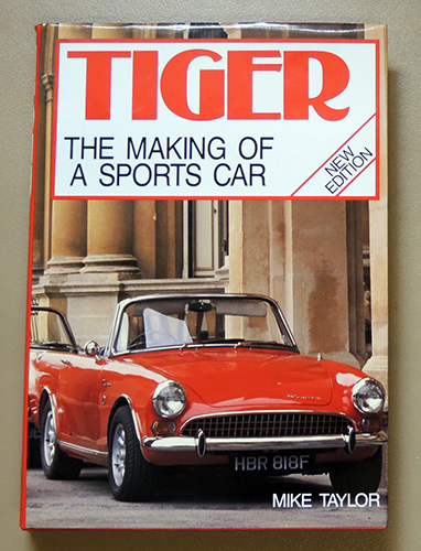 Image for Tiger: The Making of a Sports Car (Foulis Motoring Book. New Edition. (F774)