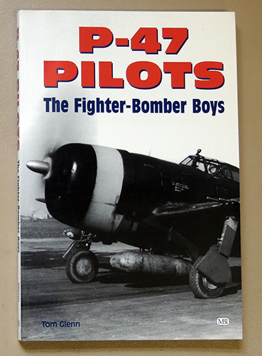 Image for P-47 Pilots: The Fighter Bomber Boys
