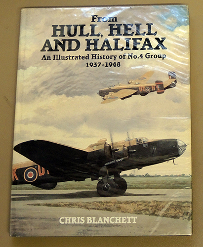 Image for From Hull, Hell and Halifax: An Illustrated History of No.4 Group 1937 - 1948