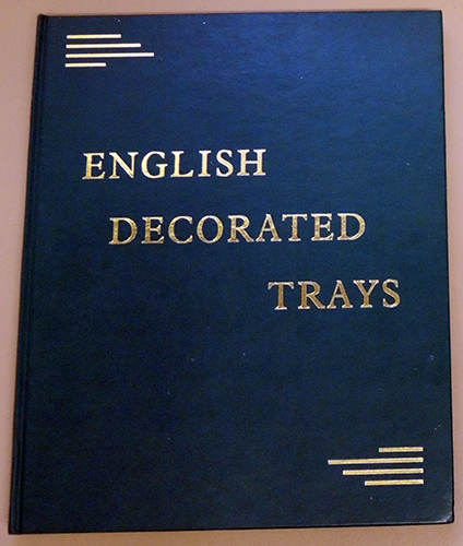 Image for English Decorated Trays (1550 - 1850)