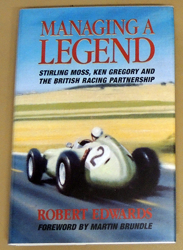 Image for Managing a Legend: Stirling Moss, Ken Gregory and the British Racing Partnership