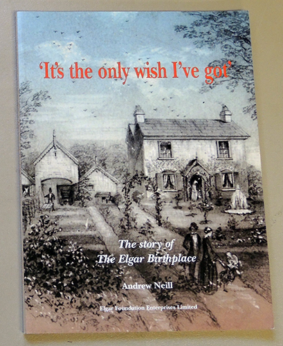 Image for ''It's the Only Wish I've Got' - The Story of The Elgar Birthplace
