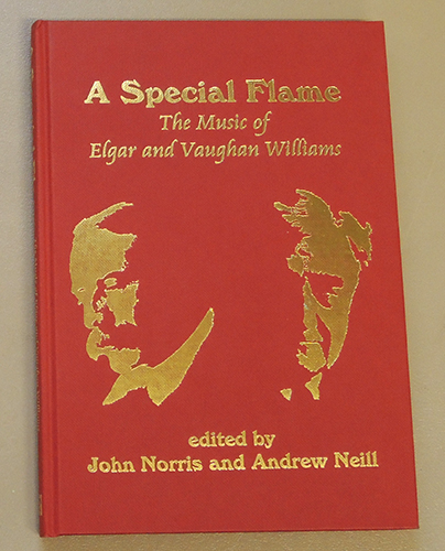 Image for A Special Flame: The Music of Elgar and Vaughan Williams. Based on the Proceedings of an International Symposium  Jointly Organised By The Elgar and RVW Societies