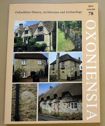 Image for Oxoniensia: A Refereed Journal Dealing with the Archaeology, History and Architecture of Oxford and Oxfordshire, Volume 78, 2013