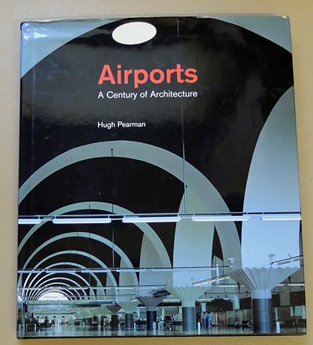 Image for Airports: A Century of Architecture