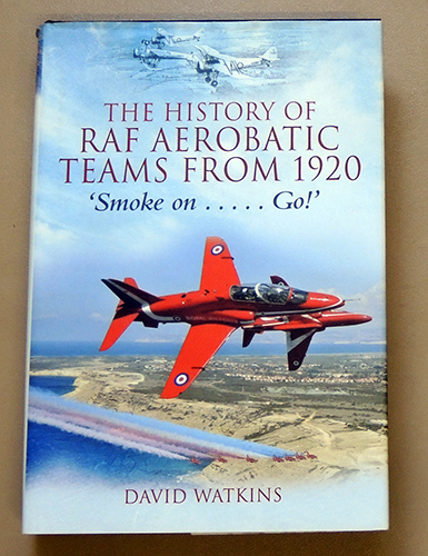Image for The History of RAF Aerobatic Teams from 1920: 'Smoke on ... Go!