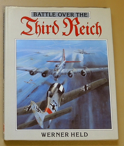 Image for Battle Over the Third Reich: The Air War Over Germany 1943 - 1945