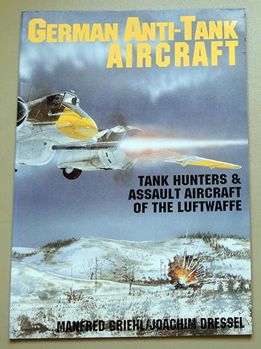 Image for German Anti-Tank Aircraft: Tank Hunters & Assault Aircraft of the Luftwaffe