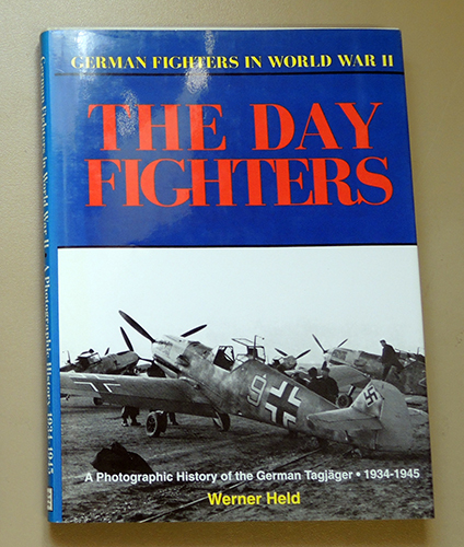 Image for German Fighters in World War II: The Day Fighters. A Photographic History of the German Tagjager, 1934 - 1945