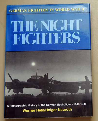 Image for German Fighters in World War II: The Night Fighters. A Photographic History of the German Nachtjager, 1940 - 1945
