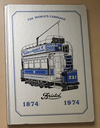 Image for The People's Carriage 1874 - 1974: Bristol. The History of Bristol Tramways Co. Ltd., Bristol Tramways & Carriage Co. Ltd., Bristol Omnibus Co. Ltd.