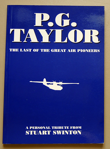 Image for P.G. Taylor: The Last of the Great Air Pioneers. A Personal Tribute from Stuart Swinton