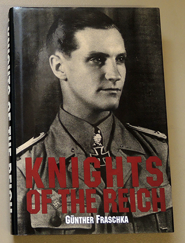 Image for Knights of the Reich: The Twenty-Seven Most Highly Decorated Soldiers of the Wehrmacht in World War II