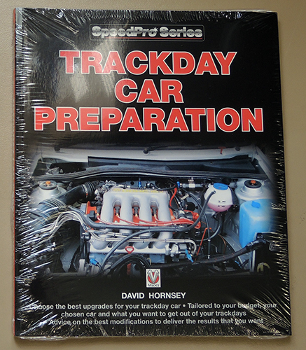 Image for Speedpro Series: Trackday Car Preparation. Choose the Best Upgrades for Your Trackday Car; Tailored to Your Budget, Your Chosen Car and What You Want to Get Out of Your Trackdays; Advice on the Best Modifications to Deliver the Results That You Want