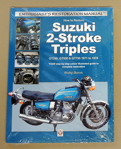 Image for Enthusiast's Restoration Manual: How to Restore Suzuki 2-Stroke Triples GT350, GT550 & GT750 1971 to 1978: YOUR Step-by-Step Colour Illustrated Guide to Complete Restoration