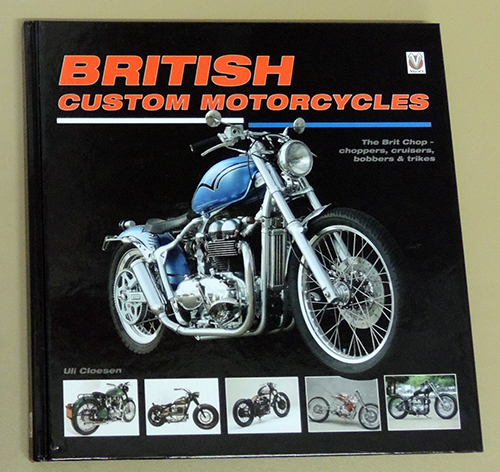 Image for British Custom Motorcycles: The Brit Chop - Choppers, Cruisers, Bobbers & Trikes