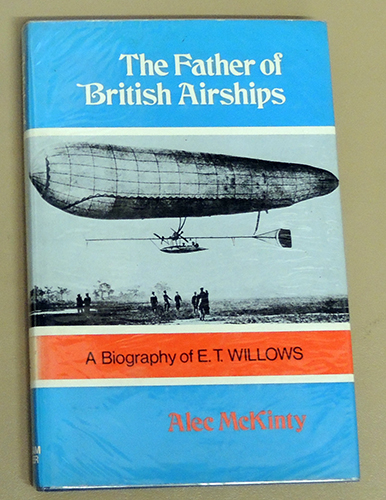 Image for The Father of British Airships: A Biography of E.T. Willows