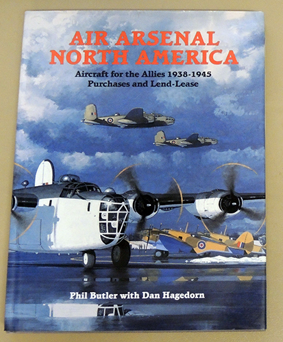 Image for Air Arsenal North America: Aircraft for the Allies, 1938 - 1945, Purchases and Lend-Lease