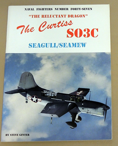 Image for Naval Fighters Number Forty-Seven (47): The Curtiss SO3C Seagull/Seamew: The Reluctant Dragon