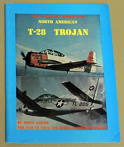 Image for Naval Fighters Number Five (5): North American T-28 Trojan: The T-28 in Navy, Air Force, & Foreign Service