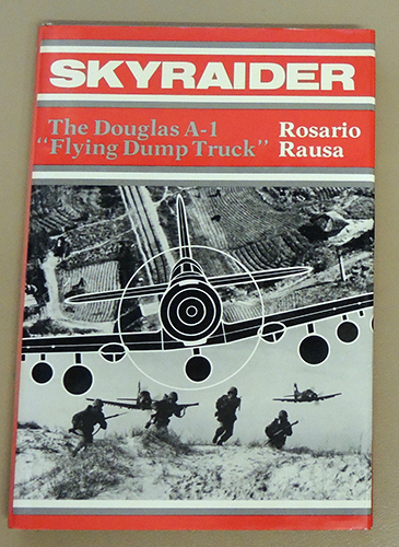 Image for Skyraider: The Douglas A-1 'Flying Dump Truck'