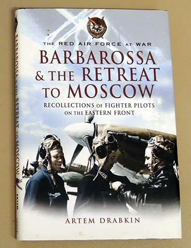 Image for The Red Air Force at War: Barbarossa and the Retreat to Moscow: Recollections of Soviet Fighter Pilots on the Eastern Front