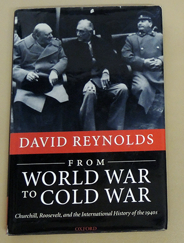 Image for From World War to Cold War: Churchill, Roosevelt, and the International History of the 1940s