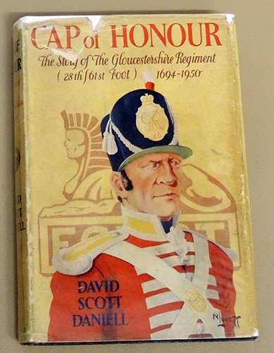 Image for Cap of Honour. The Story of The Gloucestershire Regiment (THE 28th/61st FOOT) 1694 - 1950