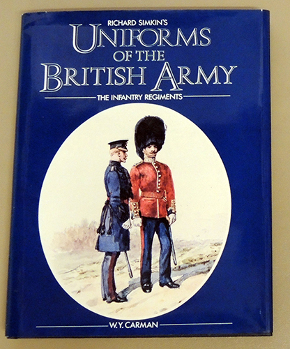 Image for Richard Simkin's Uniforms of the British Army. Infantry, Royal Artillery, Royal Engineers and Other Corps. From the Collection of Captain KJ Douglas-Morris, RN