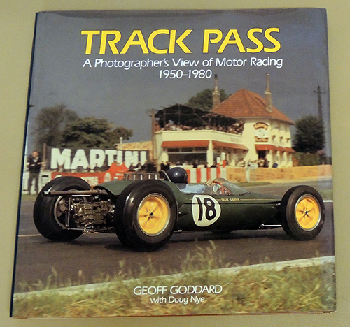 Image for Track Pass: A Photographer's View of Motor Racing, 1950 - 1980