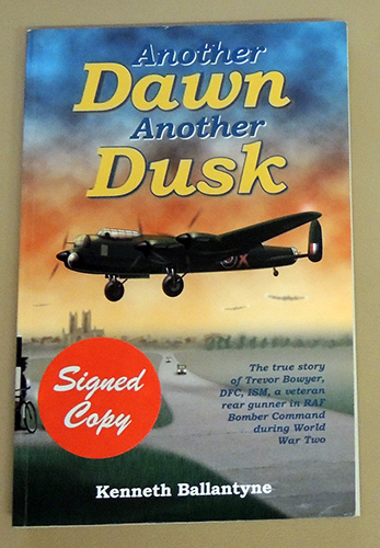 Image for Another Dawn Another Dusk: The True Story of Warrant Officer Trevor Bowyer, DFC, ISM, a Veteran Rear Gunner in RAF Bomber Command During World War Two
