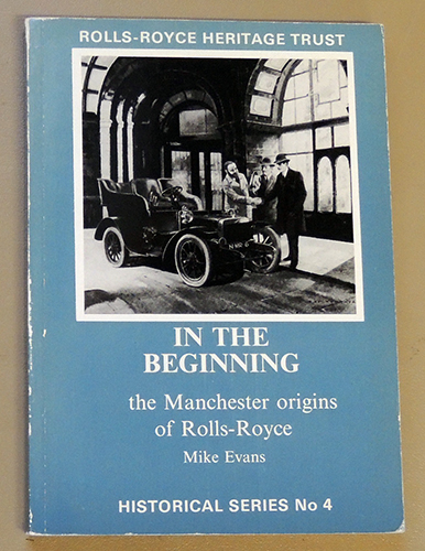 Image for Rolls-Royce Heritage Trust Historical Series No. 4: In the Beginning: The Manchester Origins of Rolls-Royce