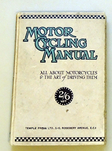 Image for Motor Cycling Manual: All About Motorcycles and the Art of Driving Them. A Complete Practical Handbook on the Motorcycle in Simple Language. How to Choose a Machine, How to Ride It & Maintaining It in Efficient Working Order..