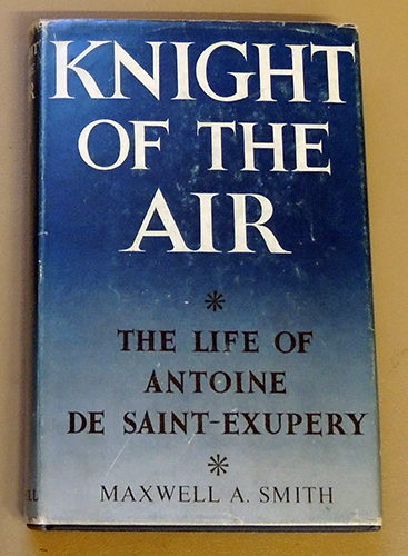 Image for Knight of the Air: The Works and Life of Antoine De Saint-Exupery