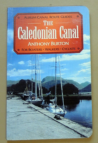 Image for The Caledonian Canal (Aurum Canal Route Guides for Boaters, Walkers & Cyclists)