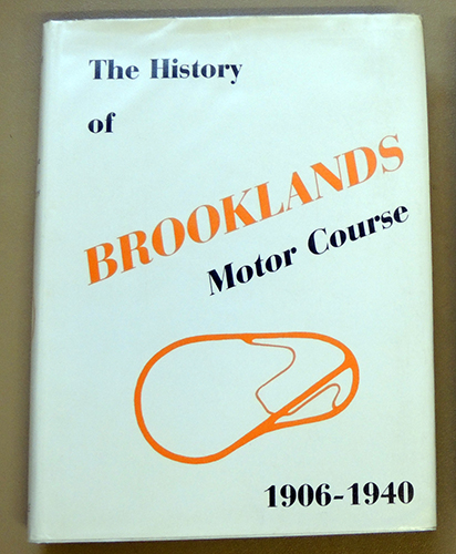 Image for The History of Brooklands Motor Course, Compiled from the Official Records of the Brooklands Automobile Racing Club