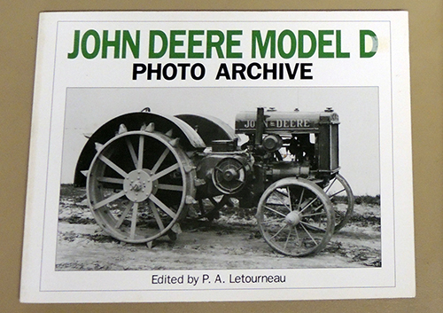 Image for John Deere Model D Photo Archive. The Unstyled Model D: 1923 - 1938. Photographs from the Deere & Company Archives