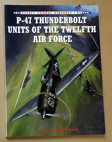 Image for Osprey Aircraft of the Aces No. 92: P-47 Thunderbolt Units of the Twelfth Air Force