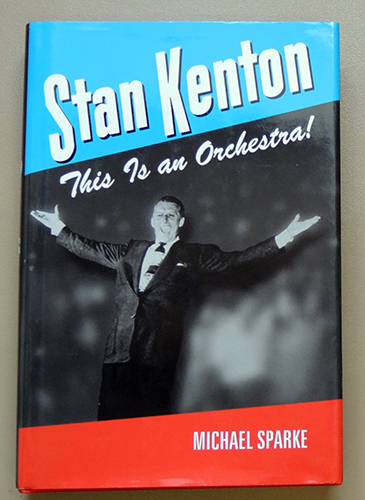 Image for North Texas Lives of Musicians Number 5: Stan Kenton: This is an Orchestra!