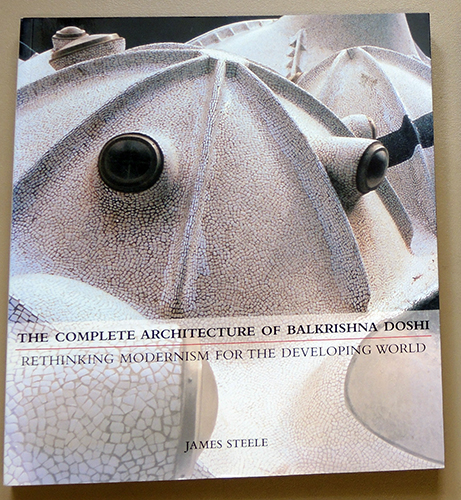 Image for The Complete Architecture of Balkrishna Doshi: Rethinking Modernism for the Developing World