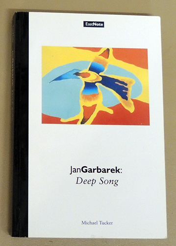 Image for Jan Garbarek: Deep Song (EastNote: Hull Studies in Jazz)
