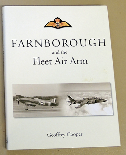 Image for Farnborough and the Fleet Air Arm: A History of the Naval Aircraft Department of the Royal Aircraft Establishment Farnborough, Hampshire