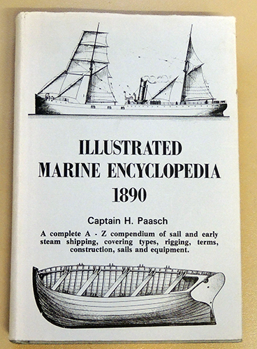 Image for Illustrated Marine Encyclopaedia 1890: A Complete A - Z Compendium of Sail and Early Steam Shipping, Covering Types, Rigging, Terms, Construction, Sails and Equipment