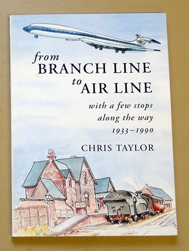 Image for From Branch Line to Air Line with a Few Stops Along the Way 1933 - 1990